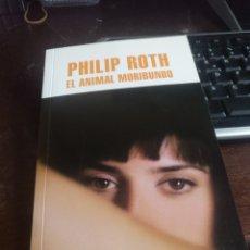 Libros de segunda mano: PHILIP ROTH. EL ANIMAL MORIBUNDO. MONDADORI 2012. Lote 232702975