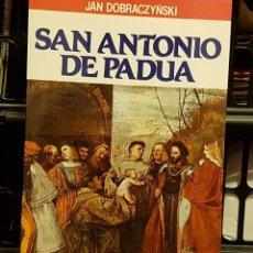 Libros de segunda mano: JAN DOBRACZYNSKI - SAN ANTONIO DE PADUA. Lote 232723285