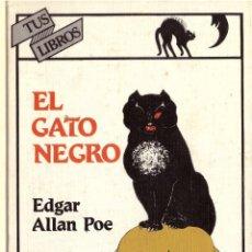 Libri di seconda mano: EL GATO NEGRO - EDGAR ALLAN POE; ANAYA TUS LIBROS, Nº 25. Lote 232773633