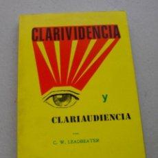 Libros de segunda mano: LIBRO (( CLARIVIDENCIA DE C. W .LEADBEATER )175 PGNS . TAPA BLANDA )). Lote 232970355