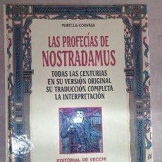 Libros de segunda mano: OCASIÓN /LAS PROFECIAS DE NOSTRADAMUS / 320 PAG. NUEVO/ EDITORIAL DE VECCHI / MIRELLA CORVAJA. Lote 233070865