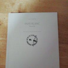 Libros de segunda mano: AGUSTÍ BARTRA - PAPÀ BLANC - JAUME AULET - AJUNTAMENT TERRASSA 2008 - PAPERS BARTRA 12. Lote 233480010