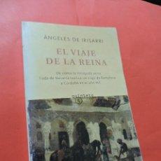 Libri di seconda mano: EL VIAJE DE LA REINA. DE IRISARRI, ÁNGELES. QUINTETO.. Lote 233637130