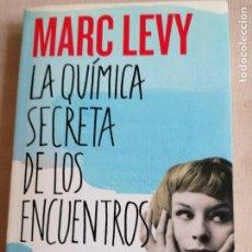 Libros de segunda mano: LA QUÍMICA SECRETA DE LOS ENCUENTROS MARC LEVY. PLANETA 350PP. Lote 233654530