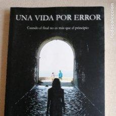 Libros de segunda mano: UNA VIDA POR ERROR. SANDRA RAYA PORCEL. CRISOL. 2017 219PP. Lote 233663385