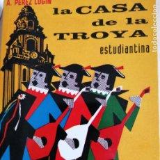 Libros de segunda mano: LA CASA DE LA TROYA 'ESTUDIANTINA' - A. PEREZ LUGIN - LIBRERIA GALI - D/L 1985 275PP. Lote 233665520