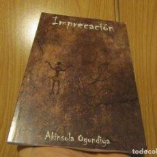 Libros de segunda mano: IMPRECACION AKINSOLA OGUNDIYA DESCATALOGADO. Lote 233768195