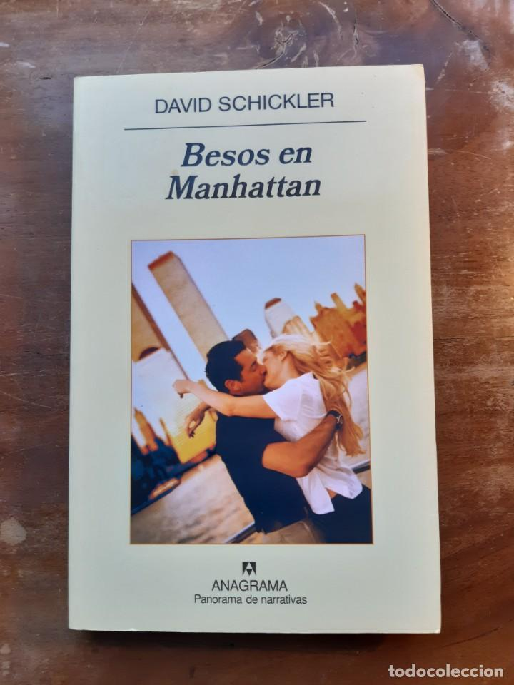 BESOS EN MANHATTAN DAVID SCHICKLER (Libros de Segunda Mano (posteriores a 1936) - Literatura - Narrativa - Otros)