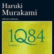 Libros de segunda mano: 1Q84. LIBRO 3. - MURAKAMI, HARUKI.. Lote 234085855