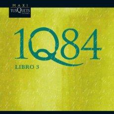 Libros de segunda mano: 1Q84. LIBRO 3. - MURAKAMI, HARUKI.. Lote 234086285