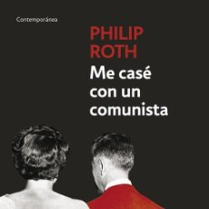 Libros de segunda mano: ME CASÉ CON UN COMUNISTA. - ROTH, PHILIP.. Lote 234090800
