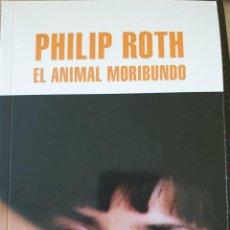 Libros de segunda mano: EL ANIMAL MORIBUNDO. - ROTH, PHILIP.. Lote 234302860