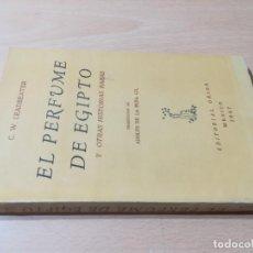 Libros de segunda mano: EL PERFUME DE EGIPTO / C W LEADBEATER / ORION MEXICO /Y OTRAS HISTORIAS RARAS. Lote 234345305