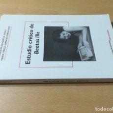 Libros de segunda mano: ESTUDIO CRITICO DE BEATUS ILLE / M P GRACIA FANLO - M T HERRERO FERNANDEZ / MIRA / AE104. Lote 234371900