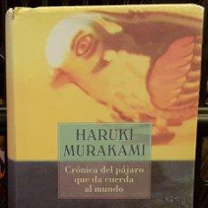 Libros de segunda mano: HARUKI MURAKAMI - CRONICA DEL PAJARO QUE DA CUERDA AL MUNDO. Lote 234708885