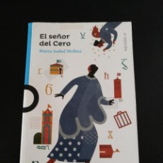 Libros de segunda mano: EL SEÑOR DEL CERO - MARÍA ISABEL MOLINA. Lote 234748465