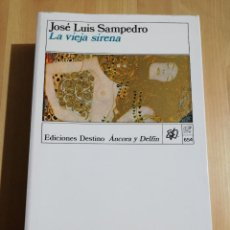 Libros de segunda mano: LA VIEJA SIRENA (JOSÉ LUIS SAMPEDRO). Lote 234772580