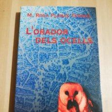 Libros de segunda mano: L'ORADOR DELS OCELLS (M. ROSA PLANAS FERRER). Lote 234773050