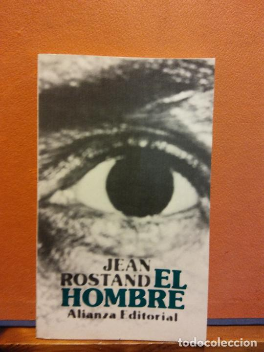 EL HOMBRE. JEAN ROSTAND. ALIANZA EDITORIAL (Libros de Segunda Mano (posteriores a 1936) - Literatura - Narrativa - Otros)