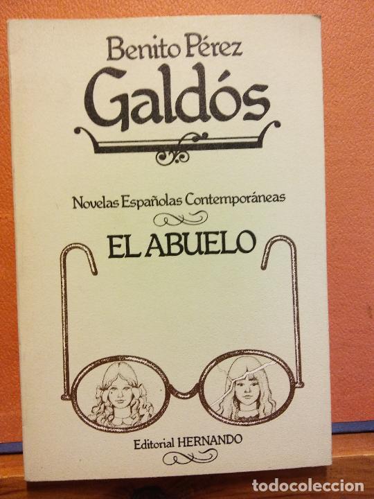 EL ABUELO. BENITO PÉREZ GALDÓS. EDITORIAL HERNANDO (Libros de Segunda Mano (posteriores a 1936) - Literatura - Narrativa - Otros)