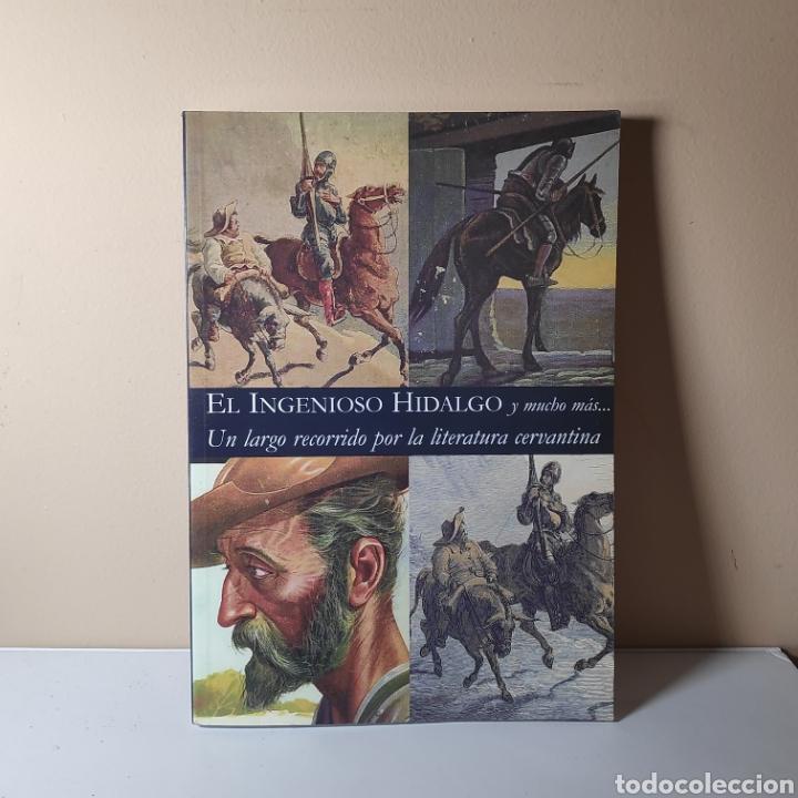EL INGENIOSO HIDALGO Y MUCHO MÁS. UN LARGO RECORRIDO POR LA LITERATURA CERVANTINA (Libros de Segunda Mano (posteriores a 1936) - Literatura - Narrativa - Otros)