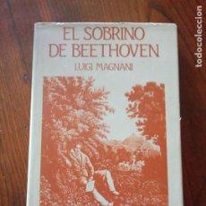 Libros de segunda mano: EL SOBRINO DE BEETHOVEN.-LUIGI MAGNANI. EDHASA.1985. Lote 235095410