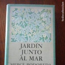 Libros de segunda mano: JARDÍN JUNTO AL MAR- MERCÈ RODOREDA . EDHASA 1983.. Lote 235147610