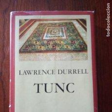 Libros de segunda mano: TUNC / LAWRENCE DURRELL .. Lote 235148945