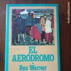 Libros de segunda mano: EL AERODROMO - REX WARNER.. Lote 235150260
