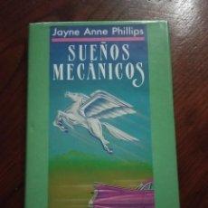 Libros de segunda mano: SUEÑOS MECANICOS - JAYNE ANNE PHILLIPS.. Lote 235321010