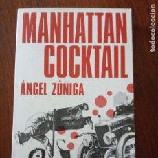 Libros de segunda mano: MANHATTAN COCKTAIL - ANGEL ZUÑIGA.. Lote 235584250