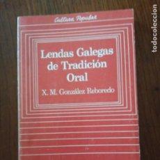 Libros de segunda mano: LENDAS GALEGAS DE TRADICIÓN ORAL.- X. M. GONZÁLEZ REBOREDO.. Lote 235584925