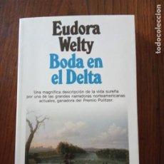 Libros de segunda mano: BODA EN EL DELTA - EUDORA WELTY.. Lote 235590115