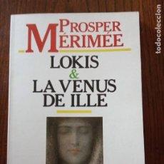 Libros de segunda mano: LOKIS. LA VENUS DE ILLE.-PROSPER MERIMEE. FONTAMARA. 1985.. Lote 235590770