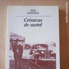 Libros de segunda mano: SAM SHEPARD CRONICAS DE MOTEL. Lote 235592685
