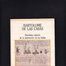 Libros de segunda mano: BARTOLOME DE LAS CASAS - RELACION DESTRUCCION DE LAS INDIAS - SARPE EDITORIAL 1985. Lote 235790260