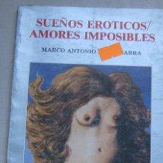 Libros de segunda mano: SUEÑOS ERÓTICOS /AMORES IMPOSIBLES. MARCO ANTONIO DE LA PARRA. Lote 235854125