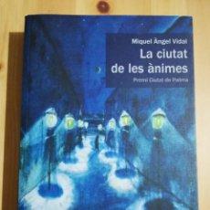 Libros de segunda mano: LA CIUTAT DE LES ÀNIMES (MIQUEL ÀNGEL VIDAL). Lote 235854805