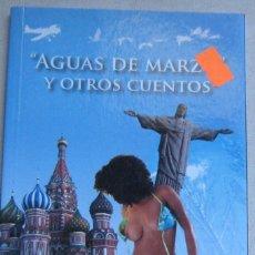 Libros de segunda mano: AGUAS DE MARZO Y OTOS CUENTOS. JOSEPH SOMMARIVA. Lote 235854985