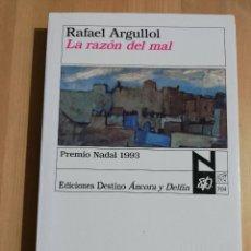 Libros de segunda mano: LA RAZÓN DEL MAL (RAFAEL ARGULLOL) PREMIO NADAL 1993. Lote 235854995