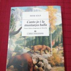 Libros de segunda mano: IRENE SOLA - CANTO JO I LA MUNTANYA BALLA. Lote 235856315