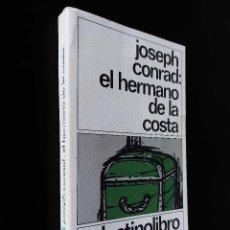 Libros de segunda mano: EL HERMANO DE LA COSTA | CONRAD, JOSEPH | EDICIONES DESTINO, 1984. Lote 235856370