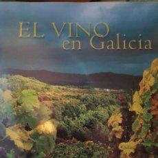 Libros de segunda mano: LIBRO EL VINO EN GALICIA DE LA PRESTIGIOSA EDITORIAL LUNWERG. TAPAS DURAS.. Lote 235857900