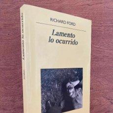 Libri di seconda mano: LAMENTO LO OCURRIDO - RICHARD FORD - ANAGRAMA - BUEN ESTADO. Lote 235931610