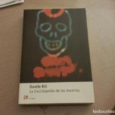 """Libros de segunda mano: LIBRO """"LA ENCICLOPEDIA DE LOS MUERTOS"""". DANILO KIS.. Lote 236062960"""
