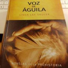 Libros de segunda mano: VOZ DE ÁGUILA - LINDA LAY SHULER. Lote 236152285