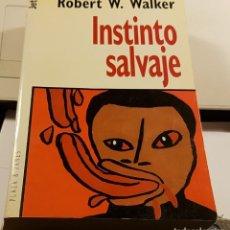 Libros de segunda mano: ROBERT W. WALKER - INSTINTO SALVAJE. Lote 236153165