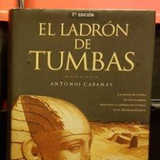 Libros de segunda mano: EL LADRÓN DE TUMBAS - ANTONIO CABANAS. Lote 236154340
