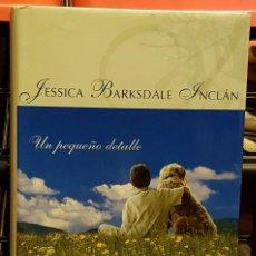 Libros de segunda mano: JESSICA BARKSDALE INCLÁN - UN PEQUEÑO DETALLE. Lote 236154720