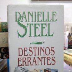Libros de segunda mano: DESTINOS ERRANTES, DANIELLE STEEL. L.22819. Lote 236222935